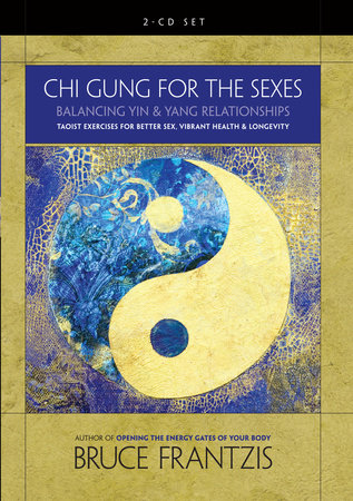 Chi Gung for the Sexes by Bruce Frantzis