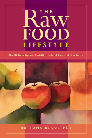 The Raw Food Lifestyle by