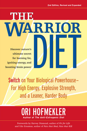 The Warrior Diet by Ori Hofmekler