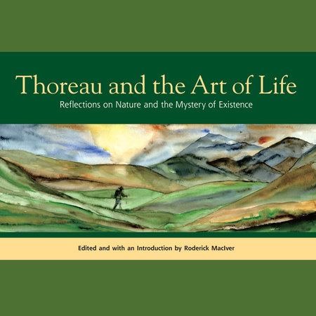 Thoreau and the Art of Life by