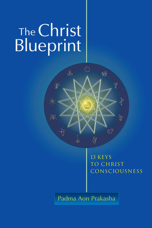 The Christ Blueprint by Padma Aon Prakasha