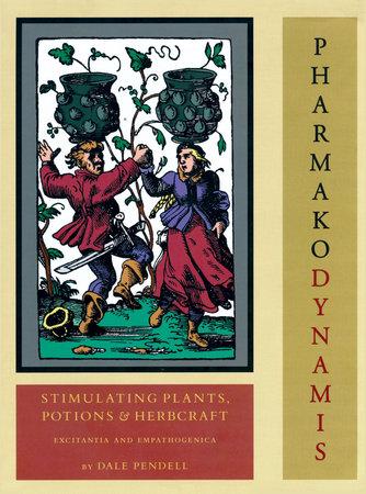 Pharmako/Dynamis by Dale Pendell