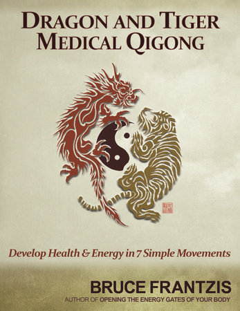 Dragon and Tiger Medical Qigong, Volume 1 by