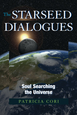 The Starseed Dialogues by Patricia Cori