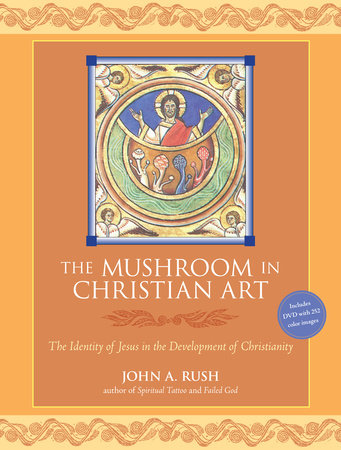 The Mushroom in Christian Art by John A. Rush