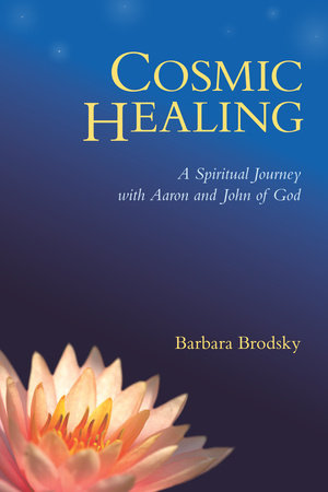 Cosmic Healing by Barbara Brodsky