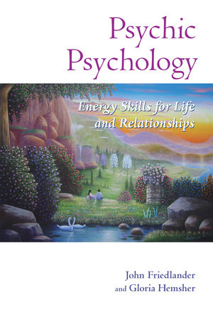 Psychic Psychology by Gloria Hemsher and John Friedlander