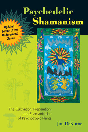 Psychedelic Shamanism, Updated Edition by