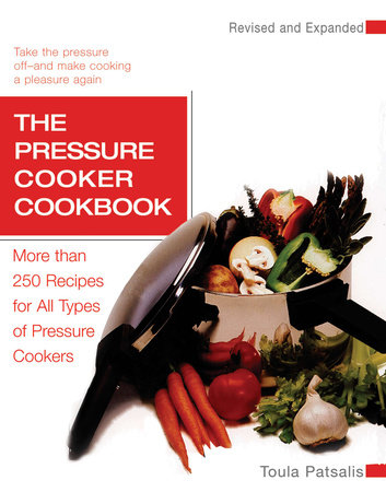 The Pressure Cooker Cookbook Revised