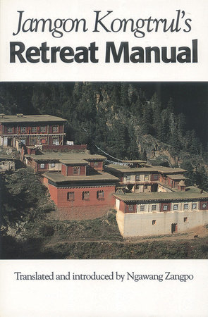 Jamgon Kongtrul's Retreat Manual by