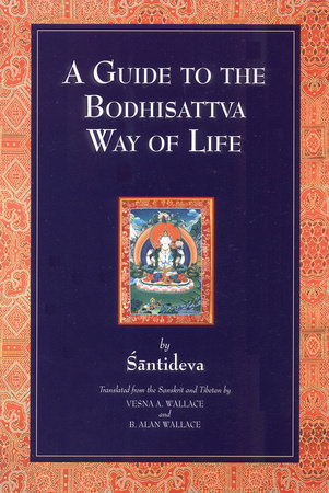 A Guide to the Bodhisattva Way of Life by