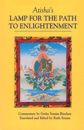 Atisha's Lamp for the Path to Enlightenment by