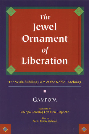 The Jewel Ornament of Liberation by Gampopa