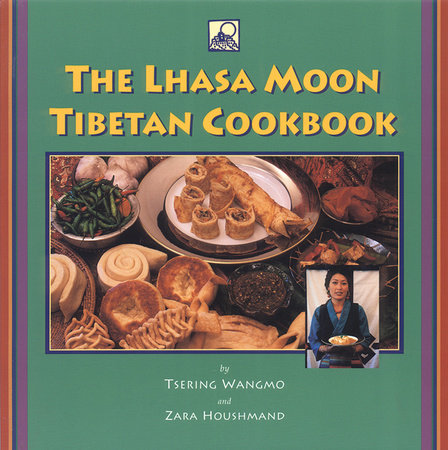 The Lhasa Moon Tibetan Cookbook by