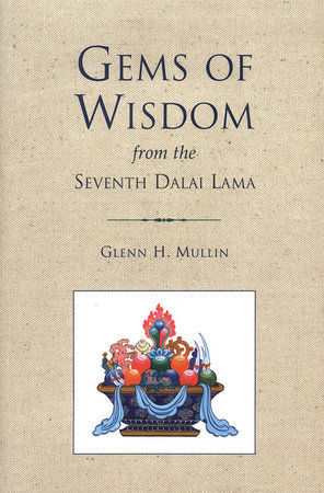 Gems of Wisdom from the Seventh Dalai Lama by Glenn H. Mullin