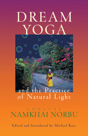 Dream Yoga and the Practice of Natural Light by