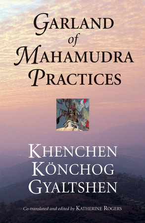 Garland of Mahamudra Practices by