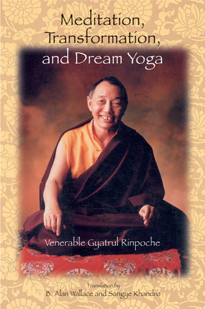 Meditation, Transformation, and Dream Yoga by Gyatrul Rinpoche