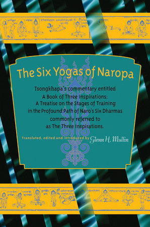 The Six Yogas of Naropa by Tsong-Kha-Pa