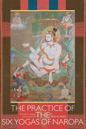 The Practice of the Six Yogas of Naropa by