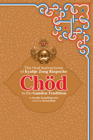Chod in the Ganden Tradition by Kyabje Zong