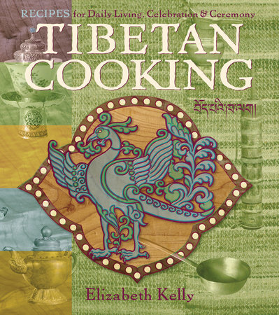 Tibetan Cooking by Elizabeth Esther Kelly
