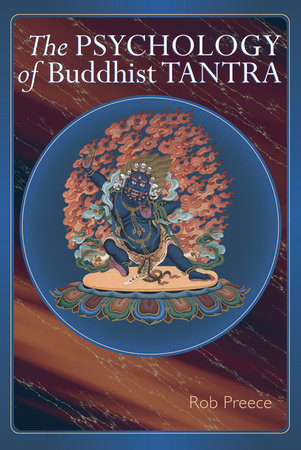 The Psychology Of Buddhist Tantra by