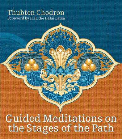 Guided Meditations on the Stages of the Path by
