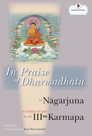 In Praise of Dharmadhatu by Nagarjuna