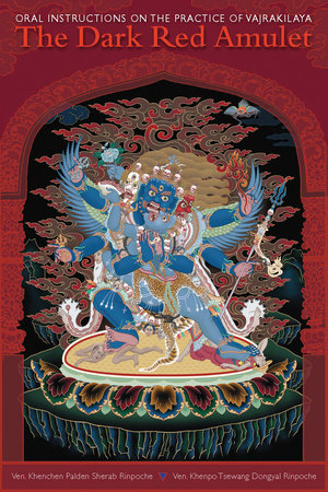 The Dark Red Amulet by Kenchen Palden Sherab and Khenpo Tsewang Dongyal