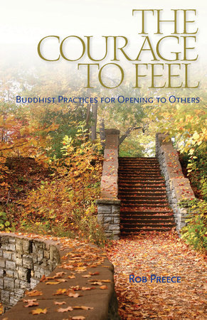 The Courage to Feel by Rob Preece
