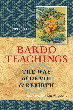 Bardo Teachings by Lama Lodu
