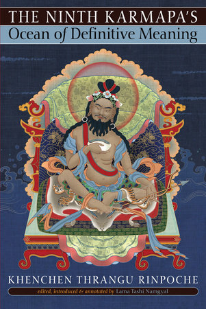The Ninth Karmapa's Ocean of Definitive Meaning by