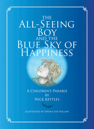 The All-Seeing Boy and the Blue Sky of Happiness by Nick Kettles