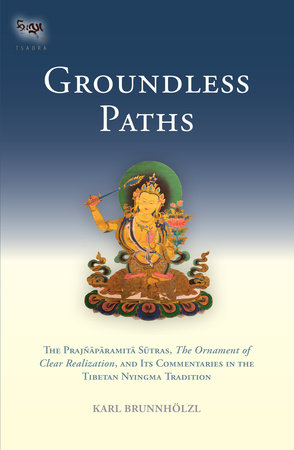 Groundless Paths by Karl Brunnholzl