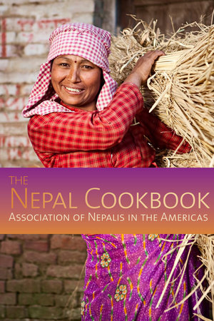 The Nepal Cookbook by Association Of Nepalis In The Americas