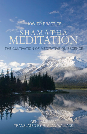 How to Practice Shamatha Meditation by Gen Lamrimpa