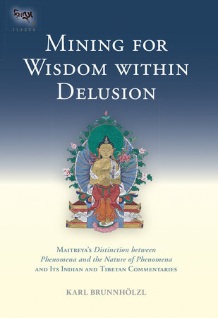 Mining for Wisdom within Delusion by Karl Brunnholzl