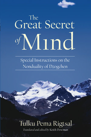 The Great Secret of Mind by Tulku Pema Rigtsal