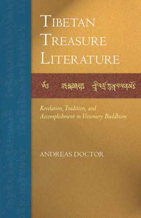 Tibetan Treasure Literature by Andreas Doctor