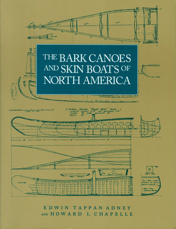 The Bark Canoes and Skin Boats of North America by
