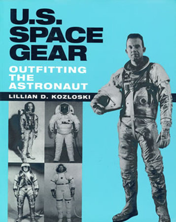U.S. Space Gear by Lillian D. Kozloski