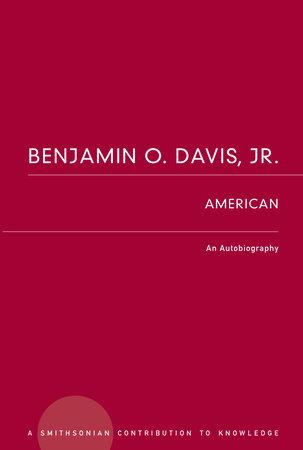 Benjamin O. Davis, Jr.: American by Benjamin O. Davis, Jr.