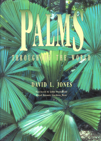 Palms Throughout the World by David L. Jones