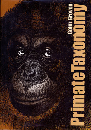 Primate Taxonomy by Colin Groves