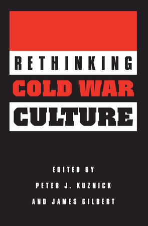 Rethinking Cold War Culture by