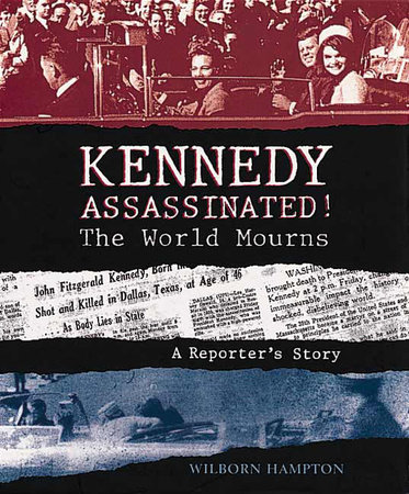 Kennedy Assassinated! The World Mourns by