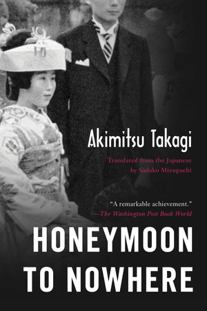 Honeymoon to Nowhere by Akimitsu Takagi