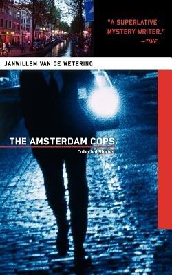 Amsterdam Cops by Janwillem Van De Wetering