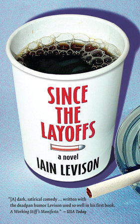 Since the Layoffs by Iain Levison